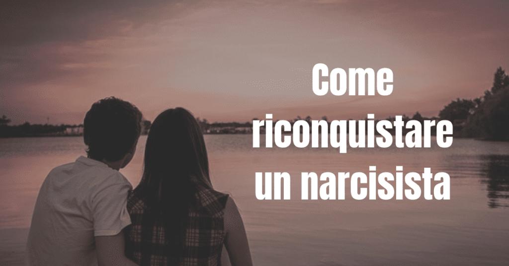 come-riconquistare-un-narcisista